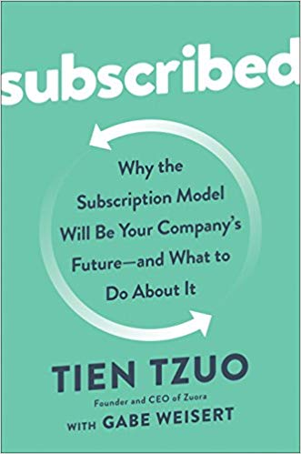 5 Takeaways from Tien Tzuo's <em>Subscribed</em>